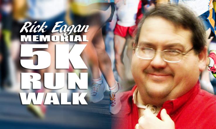 Rick Eagan Memorial 5K, Saturday, May 20